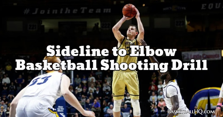 Sideline to Elbow Basketball Shooting Drill