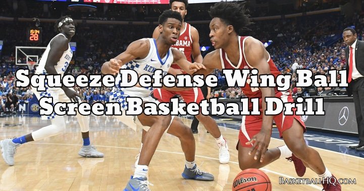 Squeeze Defense Wing Ball Screen Basketball Drill