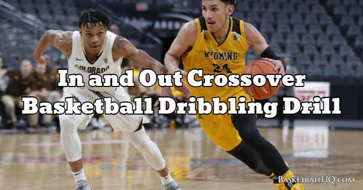 In and Out Crossover Basketball Dribbling Drill