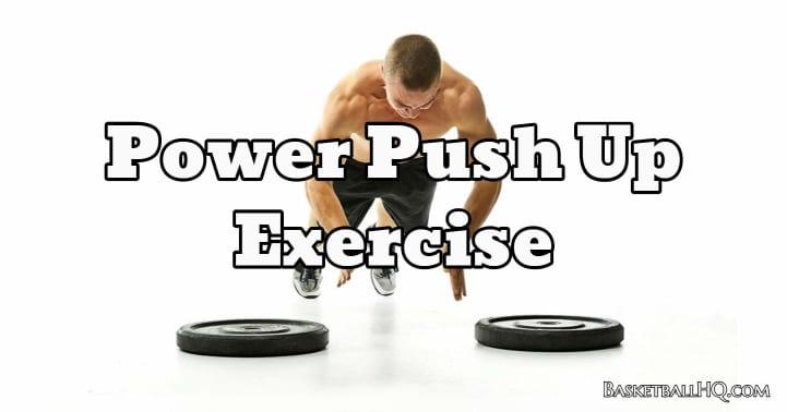 Power Push Up Exercise