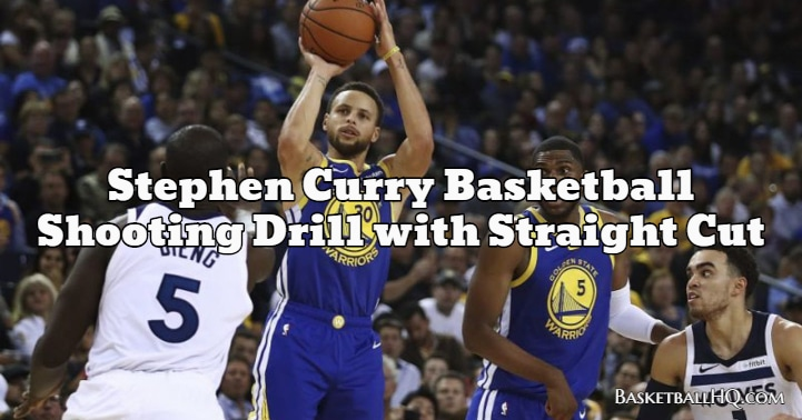 Stephen Curry Basketball Shooting Drill with Straight Cut