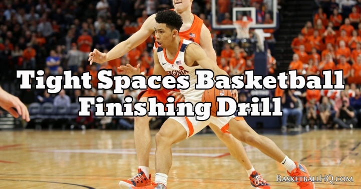 Tight Spaces Basketball Finishing Drill