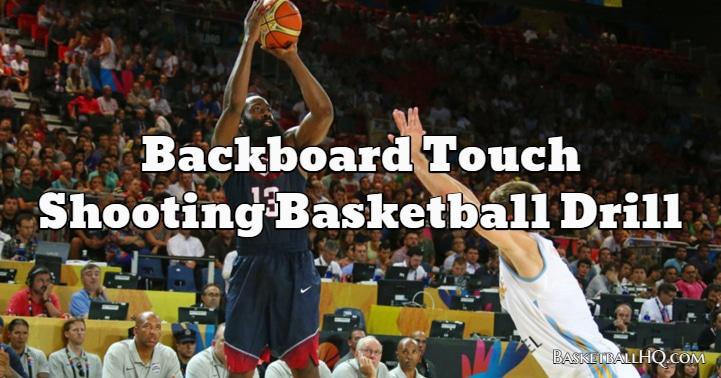 Backboard Touch Shooting Basketball Drill
