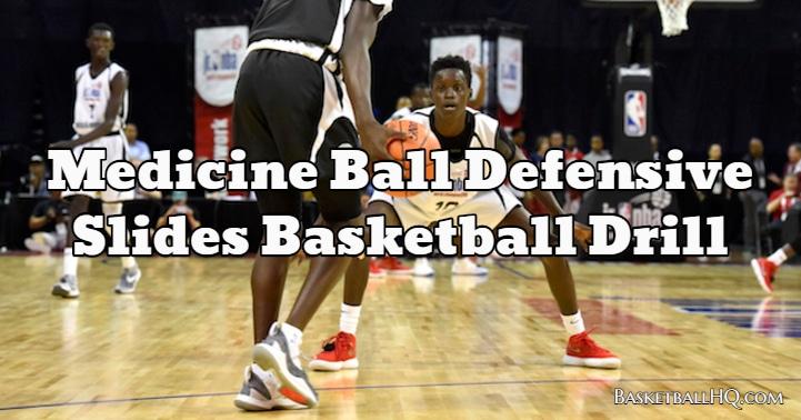 Medicine Ball Defensive Slides Basketball Drill