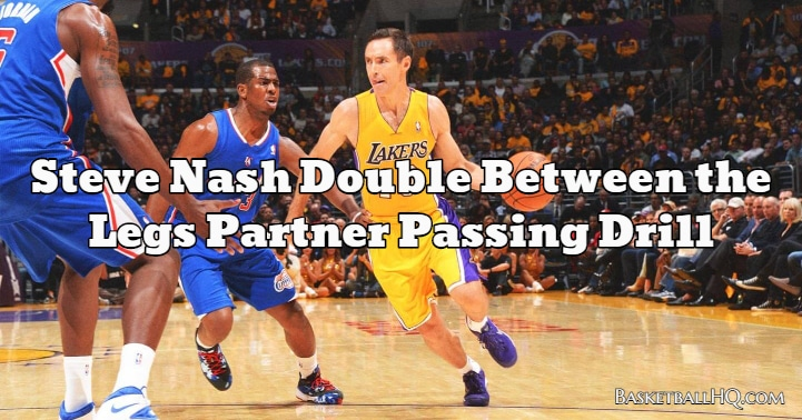 Steve Nash Double Between the Legs Partner Passing Basketball Drill