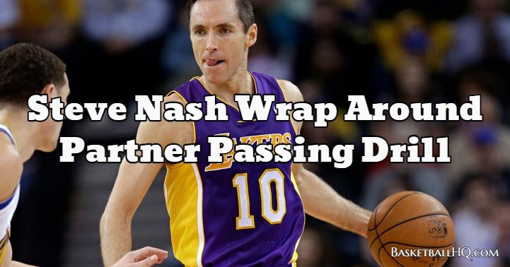 Steve Nash Wrap Around Partner Passing Basketball Drill
