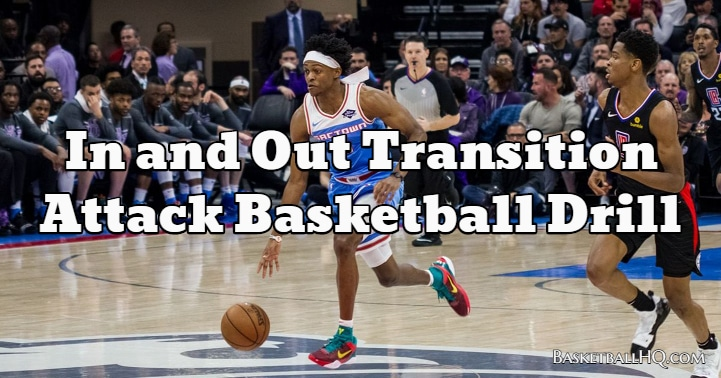 In and Out Transition Attack Basketball Drill