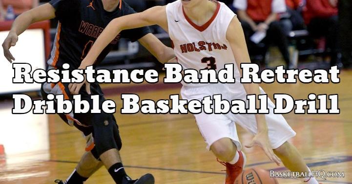 Resistance Band Retreat Dribble Basketball Drill