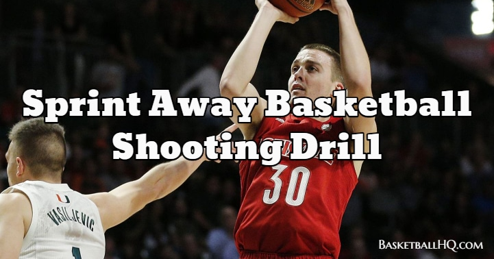 Sprint Away Basketball Shooting Drill