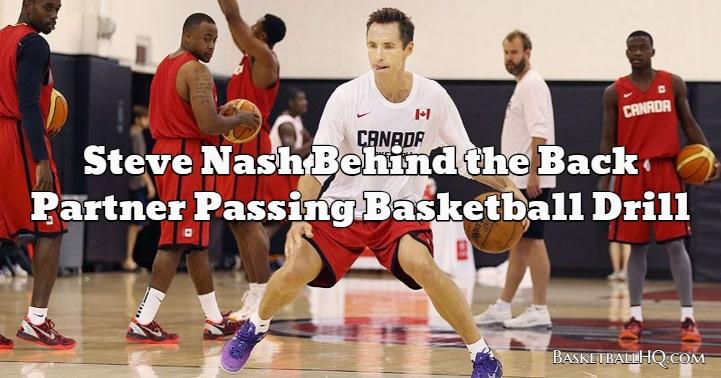 Steve Nash Behind the Back Partner Passing Basketball Drill