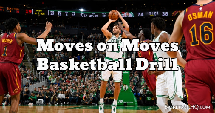 Moves on Moves Basketball Drill