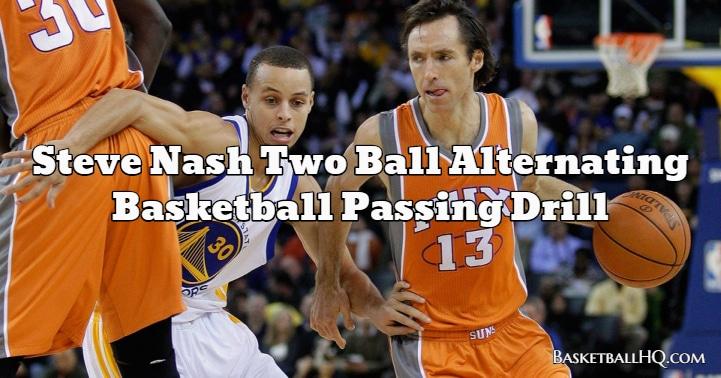 Steve Nash Two Ball Alternating Basketball Passing Drill