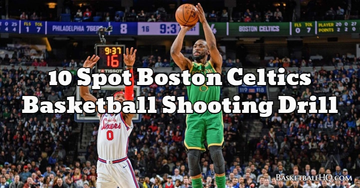 10 Spot Boston Celtics Basketball Shooting Drill