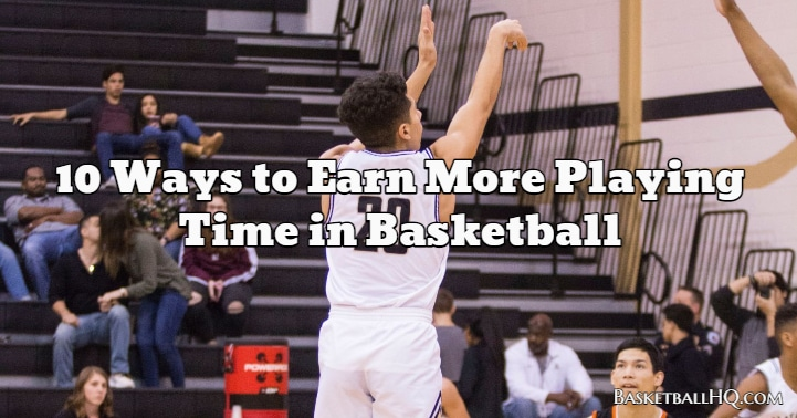 10 Ways to Earn More Playing Time in Basketball