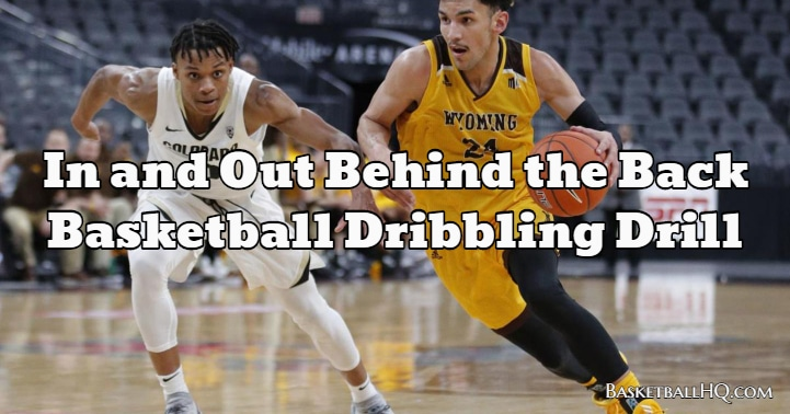In and Out Behind the Back Basketball Dribbling Drill