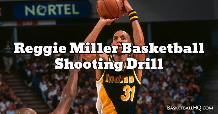 Reggie Miller Basketball Shooting Drill