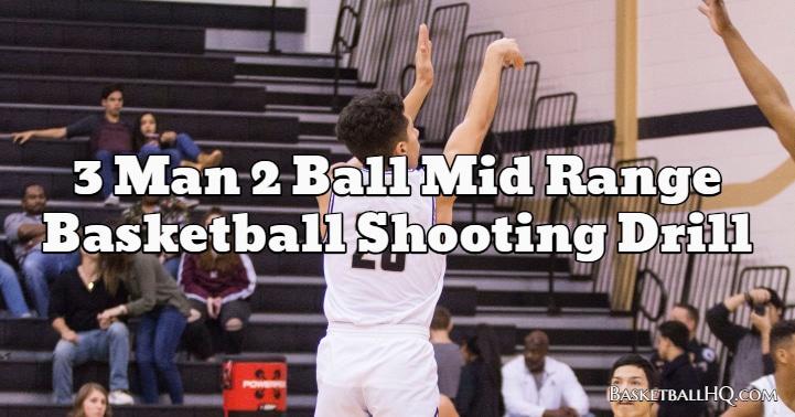 3 Man 2 Ball Mid Range Basketball Shooting Drill