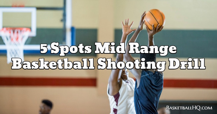 5 Spots Mid Range Basketball Shooting Drill