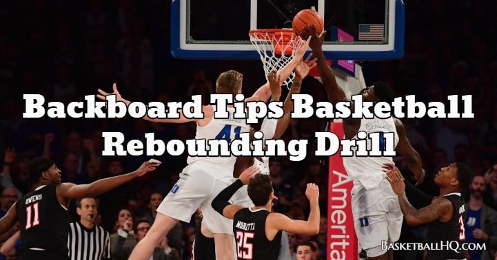 Backboard Tips Basketball Rebounding Drill