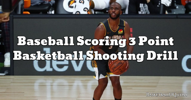 Baseball Scoring 3 Point Basketball Shooting Drill
