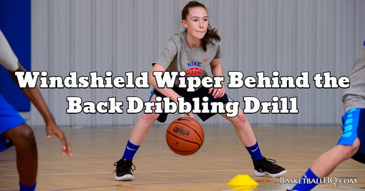 Windshield Wiper Behind the Back Basketball Dribbling Drill