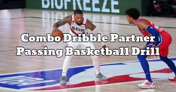 Combo Dribble Partner Passing Basketball Drill