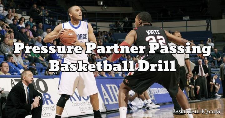 Pressure Partner Passing Basketball Drill