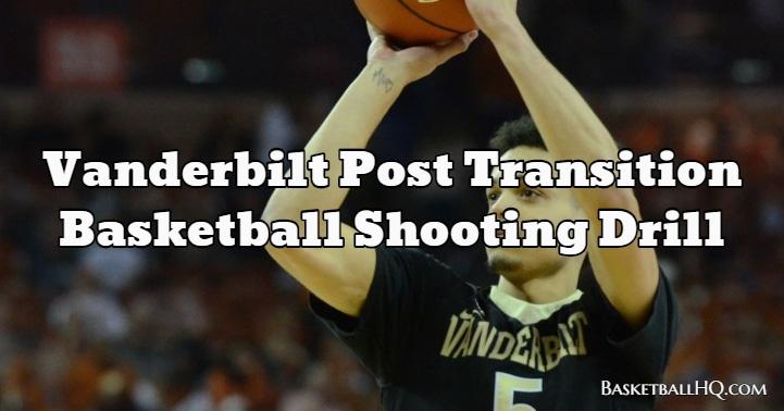 Vanderbilt Post Transition Basketball Shooting Drill