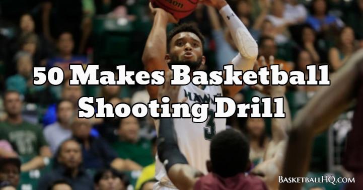 50 Makes Basketball Shooting Drill