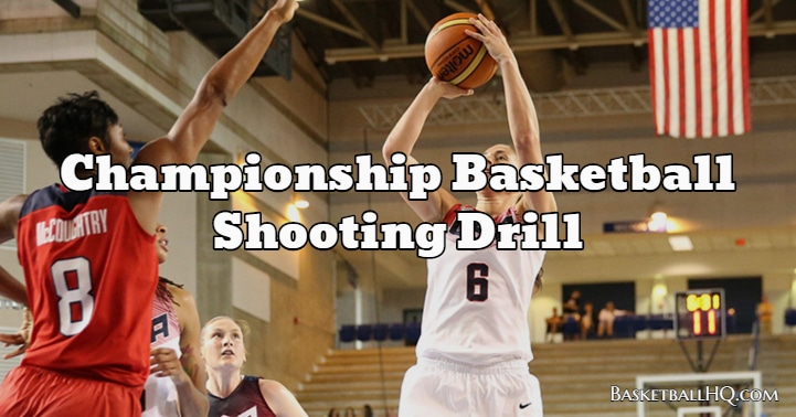 Championship Basketball Shooting Drill