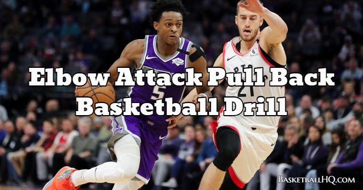 Elbow Attack Pull Back Basketball Drill