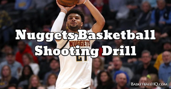 Nuggets Basketball Shooting Drill