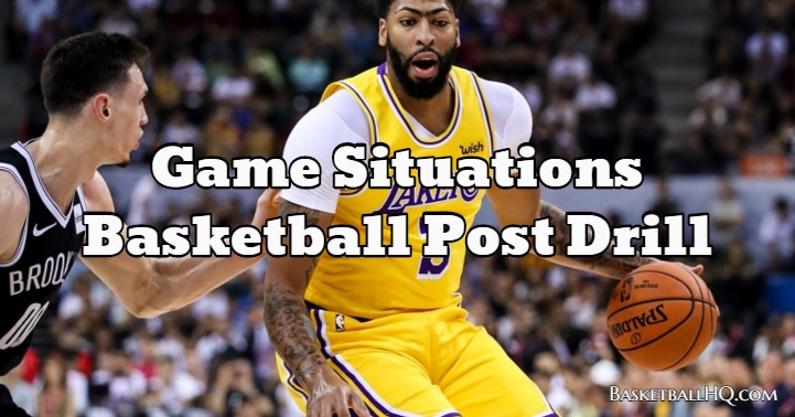 Game Situations Basketball Post Drill