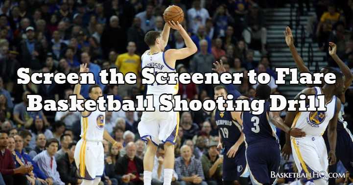 Screen the Screener to Flare Basketball Shooting Drill