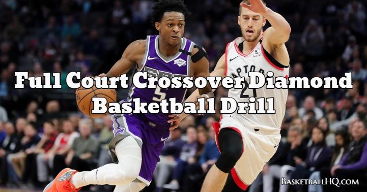 Full Court Crossover Diamond Basketball Drill