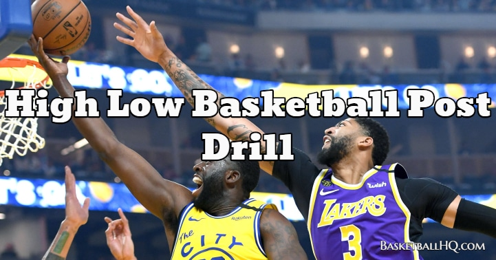 High Low Basketball Post Drill