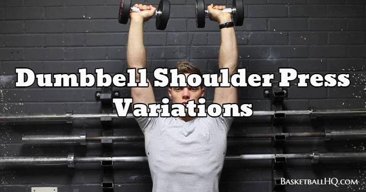 Dumbbell Shoulder Press Variations