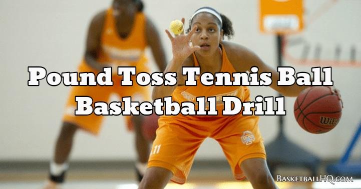 Pound Toss Tennis Ball Basketball Drill