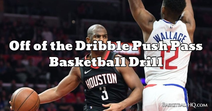 Off of the Dribble Push Pass Basketball Drill