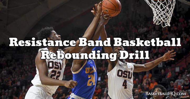 Resistance Band Basketball Rebounding Drill