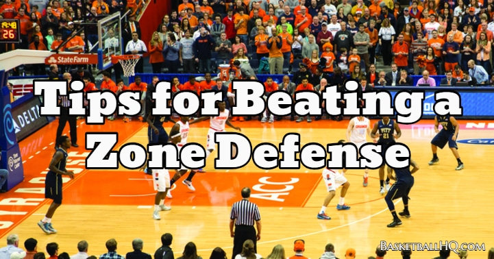 Tips for Beating a Zone Defense in Basketball - Basketball HQ