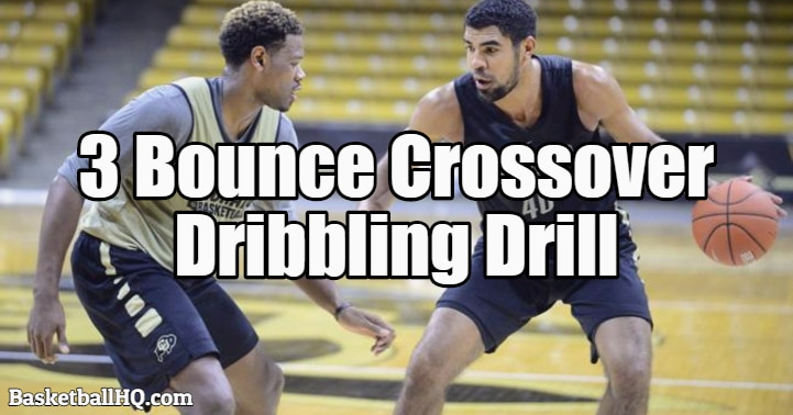 3 Bounce Crossover Basketball Dribbling Drill