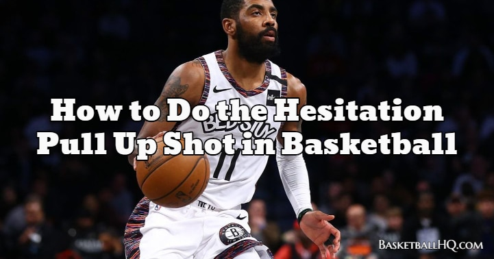 How to Do the Hesitation Pull Up Shot in Basketball