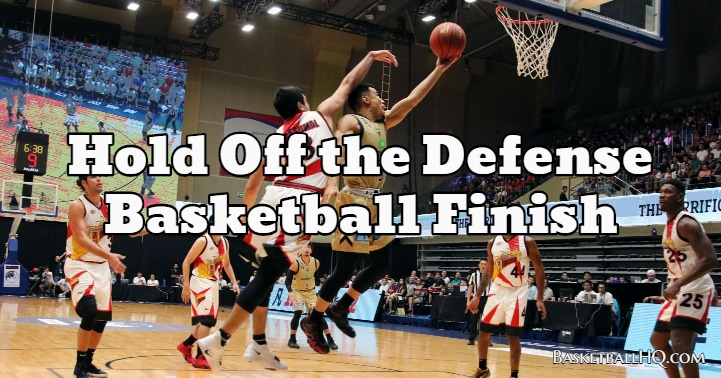 Hold Off the Defense Basketball Finish