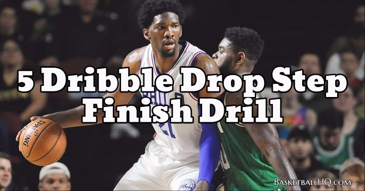 5 Dribble Drop Step Finish Basketball Drill
