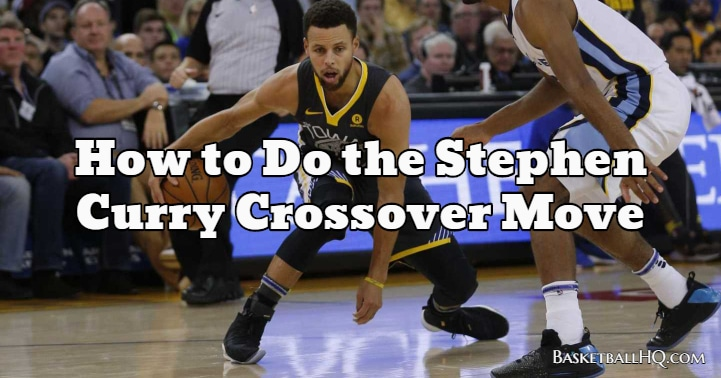 How to Do the Stephen Curry Basketball Crossover Move