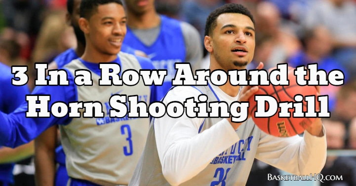 3 In a Row Around the Horn Basketball Shooting Drill