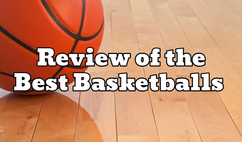 Review of the Best Basketballs