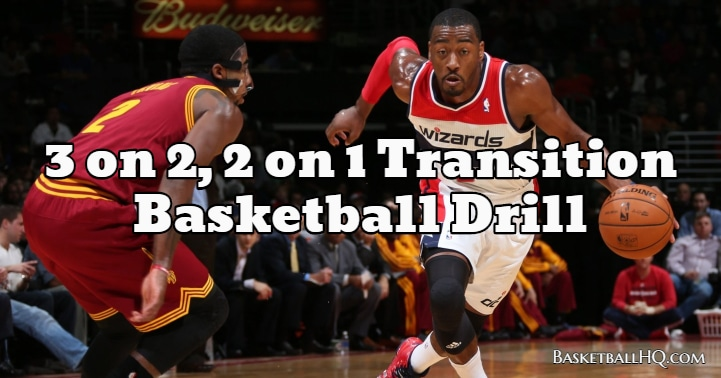 3 on 2, 2 on 1 Transition Basketball Drill