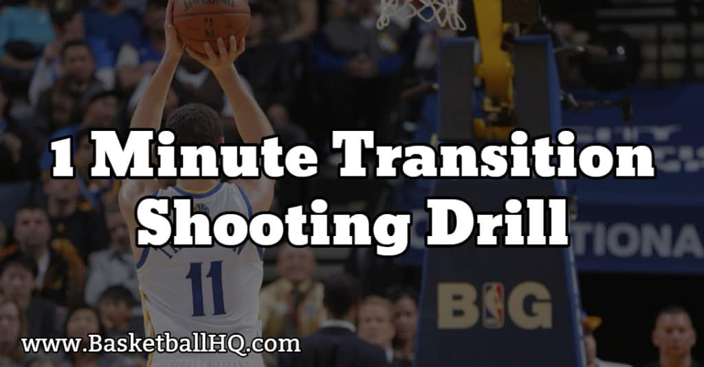 1 Minute Transition Basketball Shooting Drill